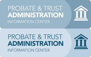 Probate & Trust Administration Information Center